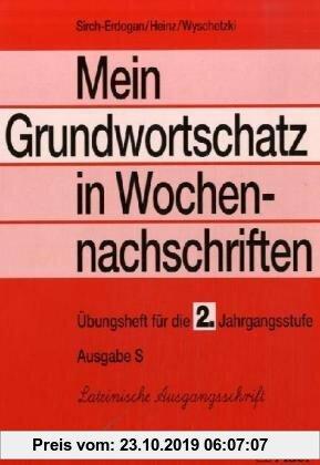Gebr. - Mein Grundwortschatz in Wochennachschriften - Ausgabe S (Süd), Ausgabe Neue Rechtschreibung - Lateinische Ausgangsschrift: Mein Grundwortschat