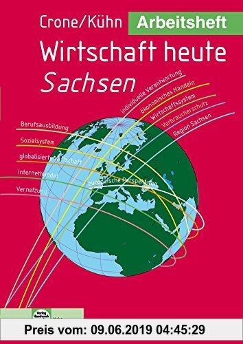 Gebr. - Arbeitsheft Wirtschaft heute - Sachsen: Schülerausgabe