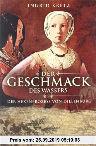 Gebr. - Der Geschmack des Wassers: Der Hexenprozess von Dillenburg