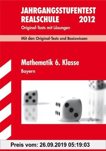 Gebr. - Bayerischer Mathematik-Test: Bayerischer Mathematik-Test: Bayerischer Mathematik-Test (BMT) 2009 Realschule 6. Klasse. Original-Test mit Lösun