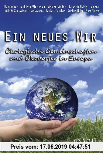 Gebr. - Ein neues Wir - Ökologische Gemeinschaften und Ökodörfer in Europa