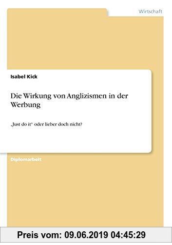 Gebr. - Die Wirkung von Anglizismen in der Werbung: Just do it oder lieber doch nicht?