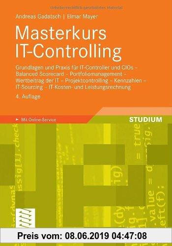 Gebr. - Masterkurs IT-Controlling: Grundlagen und Praxis für IT-Controller und CIOs - Balanced Scorecard - Portfoliomanagement - Wertbeitrag der IT -