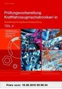 Gebr. - Prüfungsvorbereitung Fahrzeugtechnik. Gesellenprüfung/Abschlussprüfung Teil 2. Kraftfahrzeugmechatroniker/-in. Aufgabenband