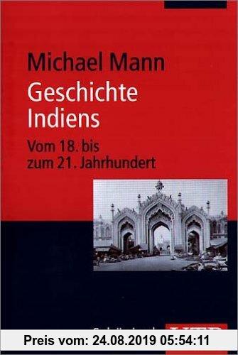Gebr. - Geschichte Indiens: Vom 18. bis 21. Jahrhundert (Uni-Taschenbücher M)