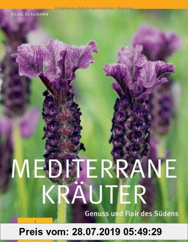 Gebr. - Mediterrane Kräuter: Genuss und Flair des Südens (GU Große Gartenratgeber)