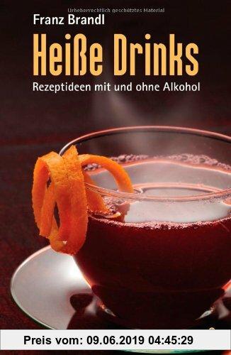 Gebr. - Heiße Drinks: Rezeptideen mit und ohne Alkohol