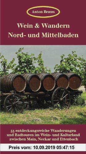 Gebr. - Wein & Wandern Nord- und Mittelbaden: 53 entdeckungsreiche Wanderungen und Radtouren im Wein- und Kulturland zwischen Main, Neckar und Ettenba