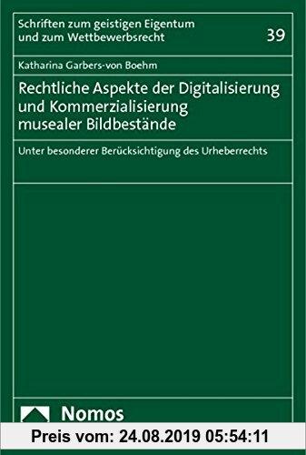 Gebr. - Rechtliche Aspekte der Digitalisierung und Kommerzialisierung musealer Bildbestände: Unter besonderer Berücksichtigung des Urheberrechts (Schr