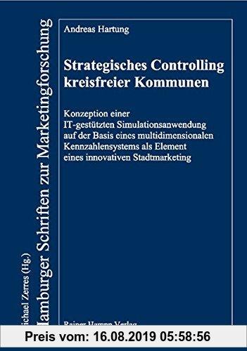 Gebr. - Strategisches Controlling kreisfreier Kommunen: Konzeption einer IT-gestützten Simulationsanwendung auf der Basis eines multidimensionalen ...