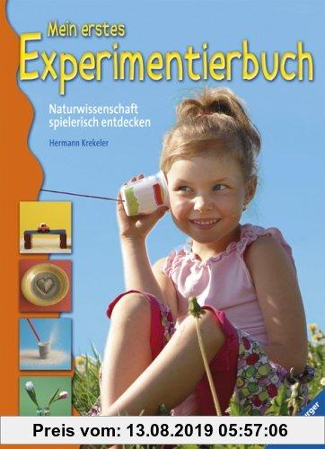 Gebr. - Mein erstes Experimentierbuch: Naturwissenschaft spielerisch entdecken