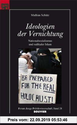 Gebr. - Ideologien der Vernichtung: Nationalsozialismus und radikaler Islam
