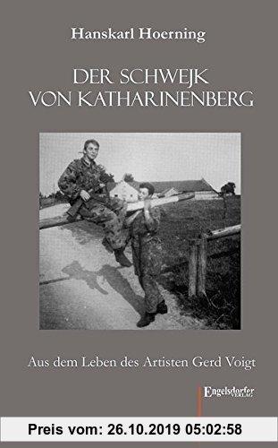 Gebr. - Der Schwejk von Katharinenberg: Aus dem Leben des Artisten Gerd Voigt. Aufgeschrieben von einem Pfeffermüller i. R.