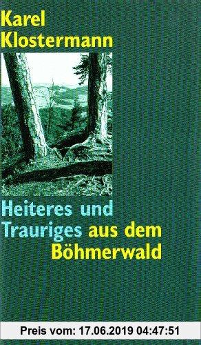 Gebr. - Heiteres und Trauriges aus dem Böhmerwald