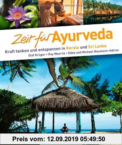 Gebr. - Bildband Zeit für Ayurveda: Urlaub an der Wiege der uralten Heilkunst Ayurveda.: Kraft tanken und entspannen in Kerala und Sri Lanka