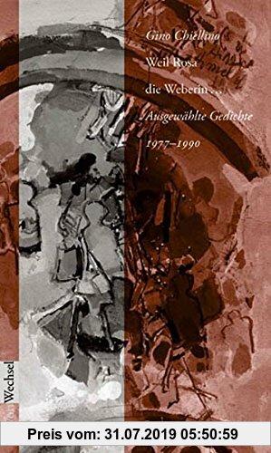 Gebr. - Weil Rosa die Weberin...: Ausgewählte Gedichte 1977-1991 (WortWechsel)