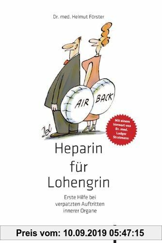 Gebr. - Von Lohengrin bis Heparin: Erste Hilfe bei verpatzten Auftritten innerer Organe