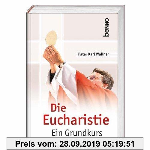 Gebr. - Die Eucharistie: Ein Grundkurs