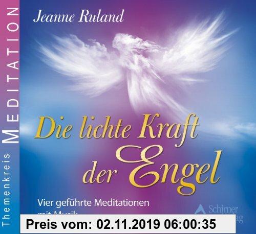 Gebr. - Die lichte Kraft der Engel - Vier geführte Meditationen mit Musik