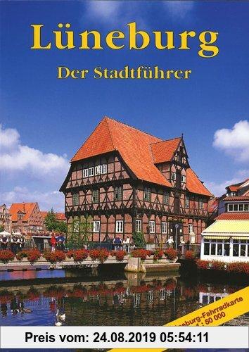 Gebr. - Hansestadt Lüneburg. Der Stadtführer: Ein Führer durch die alte Salzstadt