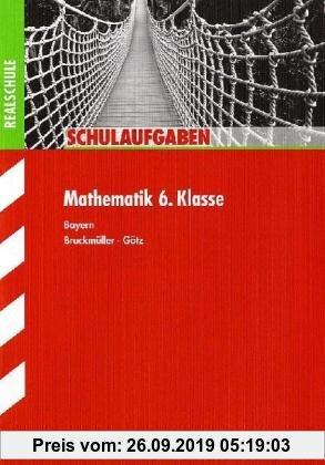 Gebr. - Schulaufgaben Realschule Bayern / Mathematik 6. Klasse