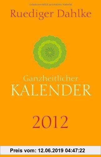 Gebr. - Ruediger Dahlkes ganzheitlicher Kalender 2012: Taschenkalender