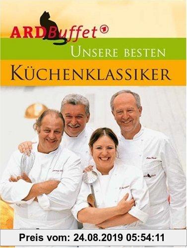 Gebr. - ARD Buffet. Unsere besten Küchenklassiker