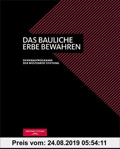 Gebr. - Das bauliche Erbe bewahren: Denkmalprogramm der Wüstenrot Stiftung