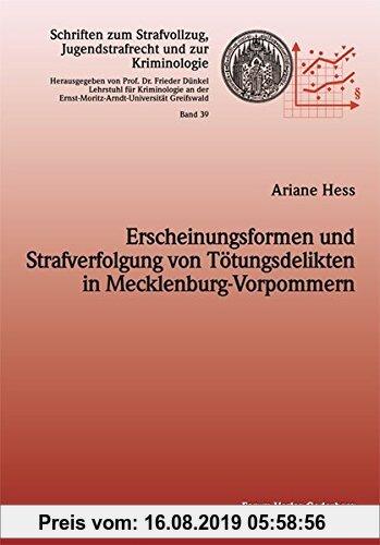 Gebr. - Erscheinungsformen und Strafverfolgung von Tötungsdelikten in Mecklenburg-Vorpommern (Schriften zum Strafvollzug, Jugendstrafrecht und zur Kri