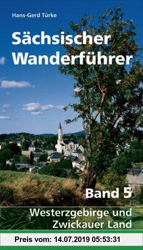 Gebr. - Sächsischer Wanderführer: Band 5: Westerzgebirge und Zwickauer Land