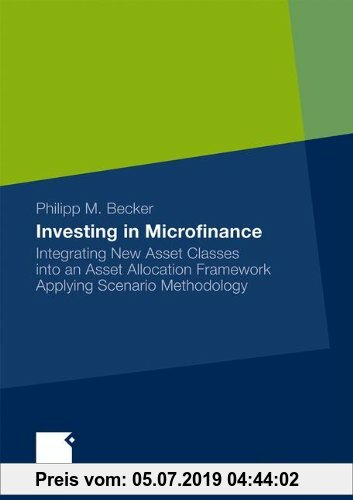 Gebr. - Investing in Microfinance: Integrating New Asset Classes into an Asset Allocation Framework Applying Scenario Methodology