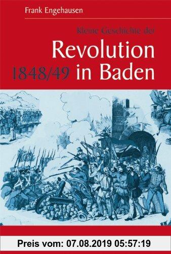 Gebr. - Kleine Geschichte der Revolution 1848/49 in Baden (Kleine Geschichte. Regionalgeschichte - fundiert und kompakt)