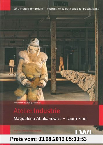 Gebr. - Atelier.INDUSTRIE: Magdalena Abakanowicz Laura Ford