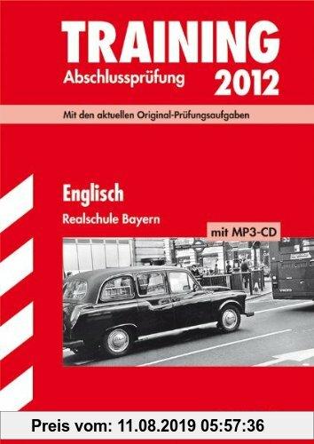 Gebr. - Training Abschlussprüfung Realschule Bayern: Englisch mit MP3-CD 2012; Mit den aktuellen Original-Prüfungsaufgaben