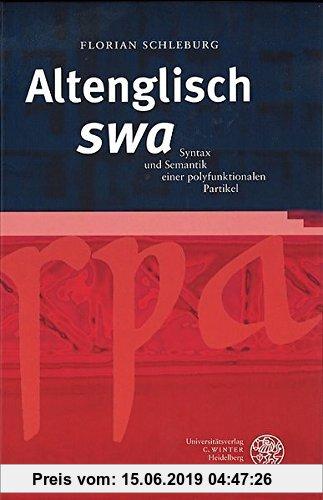 Gebr. - Altenglisch 'swa': Syntax und Semantik einer polyfunktionalen Partikel (Sprachwissenschaftliche Studienbücher)
