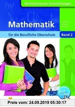 Gebr. - Mathematik für die berufliche Oberstufe Klasse 12: Nichttechnische Fachrichtungen. Nach dem neuen Lehrplan von Bayern