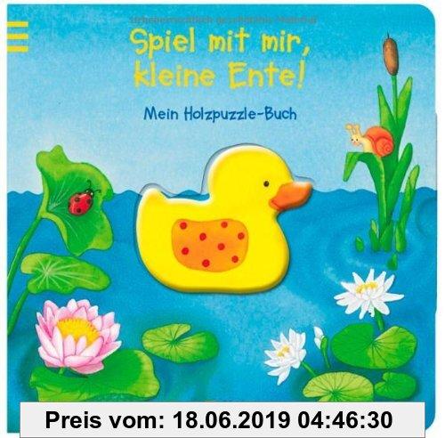 Gebr. - Spiel mit mir, kleine Ente!: Mein Holzpuzzle-Buch: Mein Holzpuzzle-Buch. Ab 18 Monate