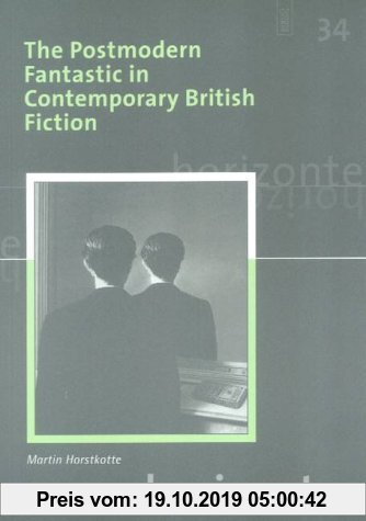 Gebr. - The Postmodern Fantastic in Contemporary British Fiction (Horizonte)