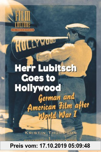 Gebr. - Herr Lubitsch Goes to Hollywood: German and American Film After World War I (Film Culture in Transition)