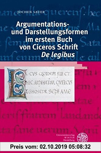 Gebr. - Argumentations- und Darstellungsformen im ersten Buch von Ciceros Schrift 'De legibus' (Bibliothek der klassischen Altertumswissenschaften)
