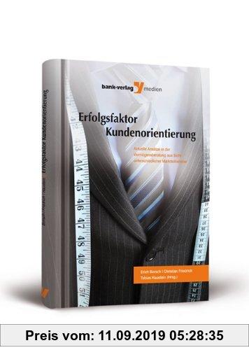Gebr. - Erfolgsfaktor Kundenorientierung: Aktuelle Ansätze in der Vermögensberatung aus Sicht unterschiedlicher Marktteilnehmer