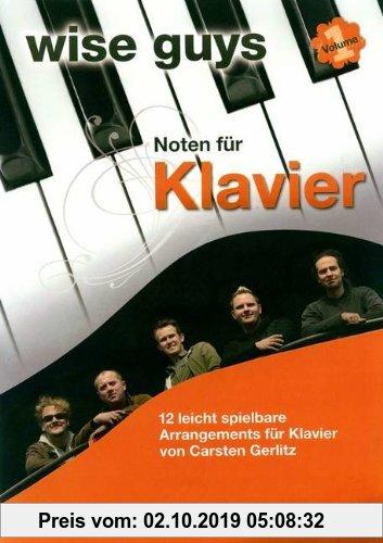 Gebr. - Wise Guys Noten für Klavier Vol. 1: 12 leicht spielbare Arrangements für Klavier von Carsten Gerlitz. Vol. 1. Klavier und Gesang. Spielbuch.: