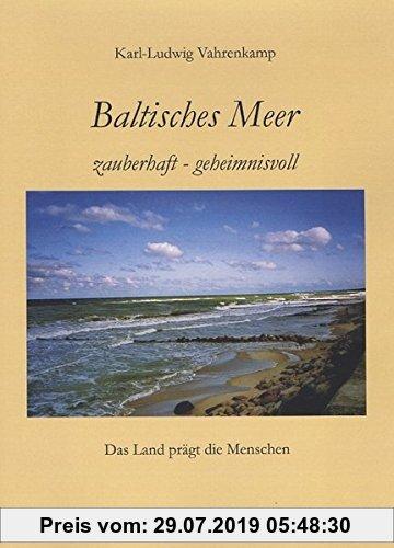 Gebr. - Baltisches Meer - zauberhaft - geheimnisvoll: Das Land prägt die Menschen
