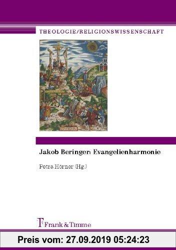 Gebr. - Jakob Beringer: Evangelienharmonie