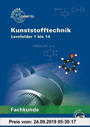 Gebr. - Fachkunde Kunststofftechnik: Lernfelder 1 bis 14