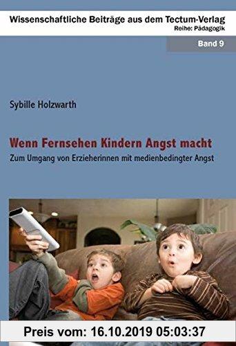 Gebr. - Wenn Fernsehen Kindern Angst macht: Zum Umgang von Erzieherinnen mit medienbedingter Angst (Wissenschaftliche Beiträge aus dem Tectum-Verlag)
