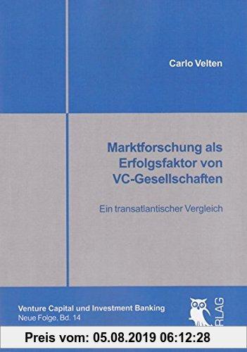 Gebr. - Marktforschung als Erfolgsfaktor von VC-Gesellschaften: Ein transatlantischer Vergleich (Venture Capital und Investment Banking, Neue Folge)