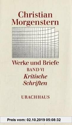 Gebr. - Werke und Briefe. Stuttgarter Ausgabe. Kommentierte Ausgabe: Werke und Briefe, 9 Bde., Bd.6, Kritische Schriften