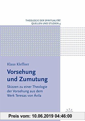 Gebr. - Vorsehung und Zumutung - Skizzen zu einer Theologie der Vorsehung aus dem Werk Teresas von Ávila (Theologie der Spiritualität)