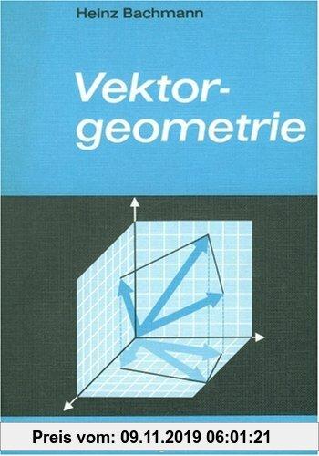 Gebr. - Mathematik Oberstufe, Bd.3, Vektorgeometrie für den Grundkurs